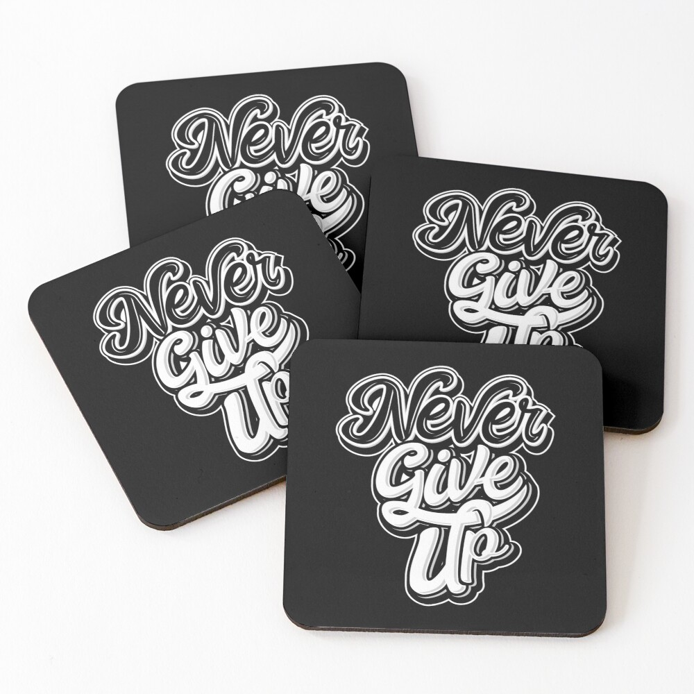 Never Give Up Coasters (Set of 4)