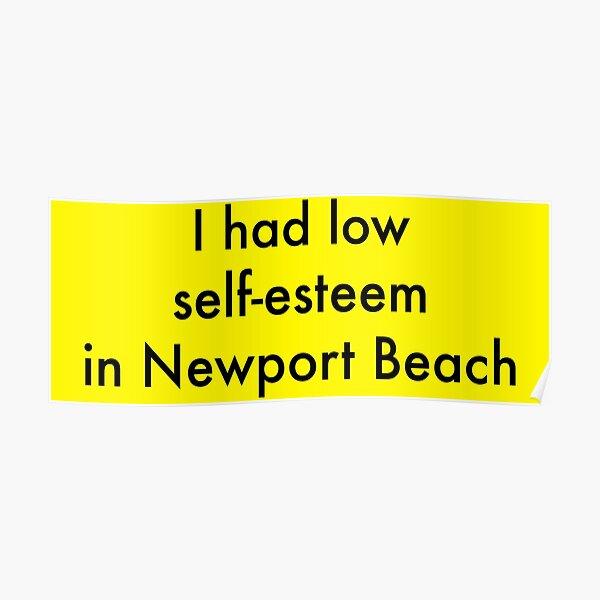 I Had Low Self Esteem - Arrested Development Poster