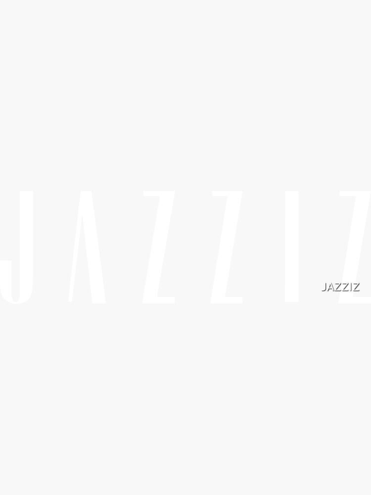JAZZIZ by JAZZIZ