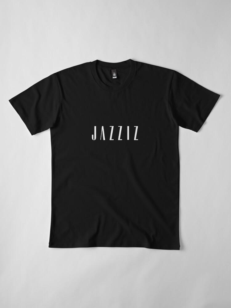 Alternate view of JAZZIZ Premium T-Shirt