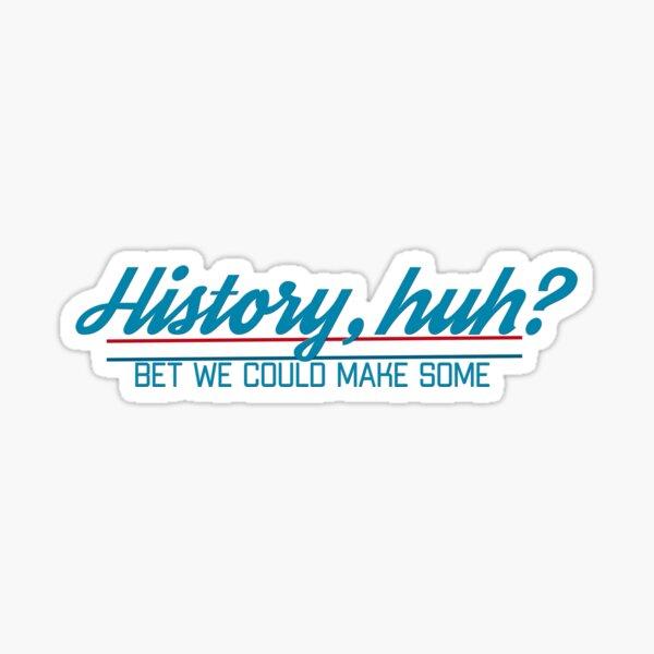 RWRB History Huh?  Sticker