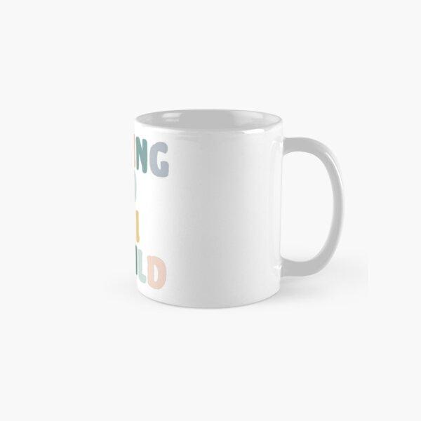 Feeling Good Like I Should  Classic Mug