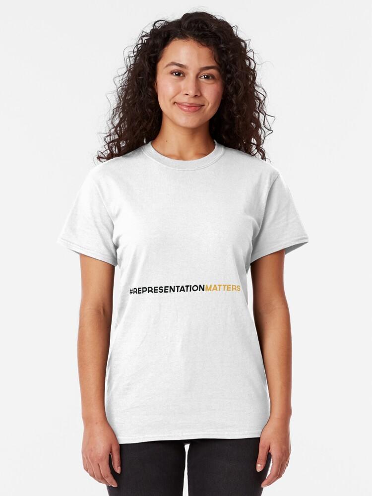 Alternate view of #RepresentationMatters Classic T-Shirt