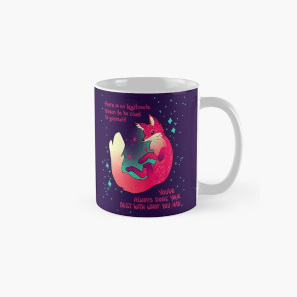 """""""There is no legitimate reason to be cruel to yourself"""" Space Fox Classic Mug"""