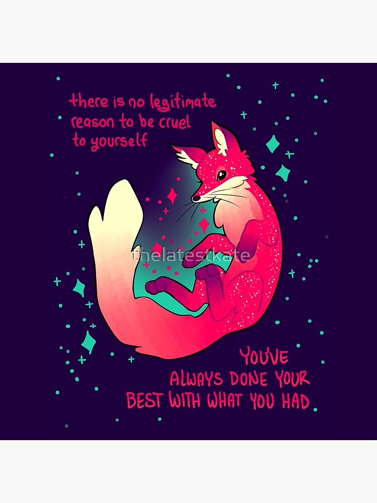 """""""There is no legitimate reason to be cruel to yourself"""" Space Fox by thelatestkate"""