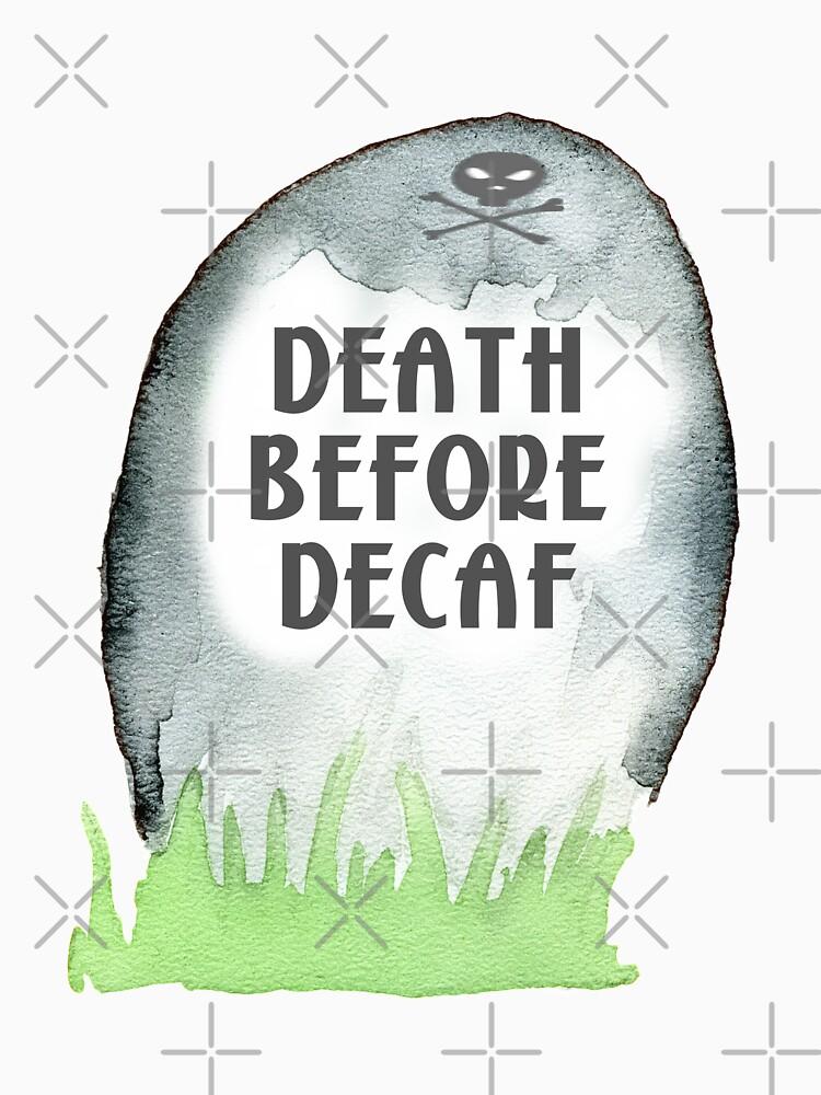 Death Before Decaf by raineofiris