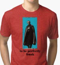 perfectly frank Tri-blend T-Shirt
