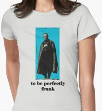 perfectly frank Womens Fitted T-Shirt
