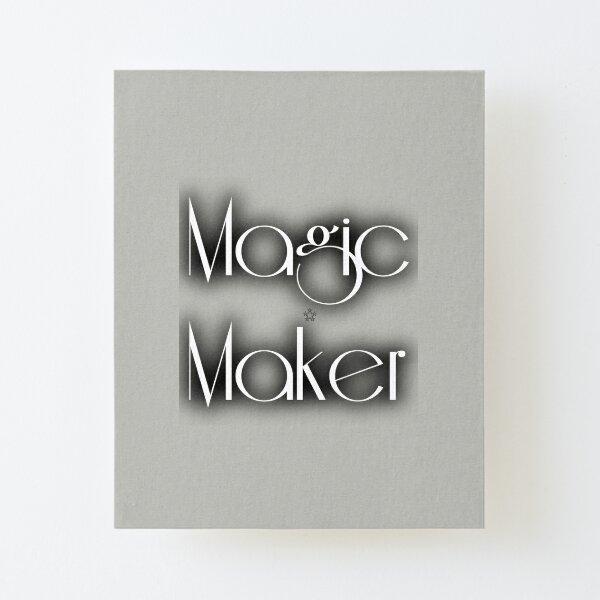 Magic Maker Canvas Mounted Print