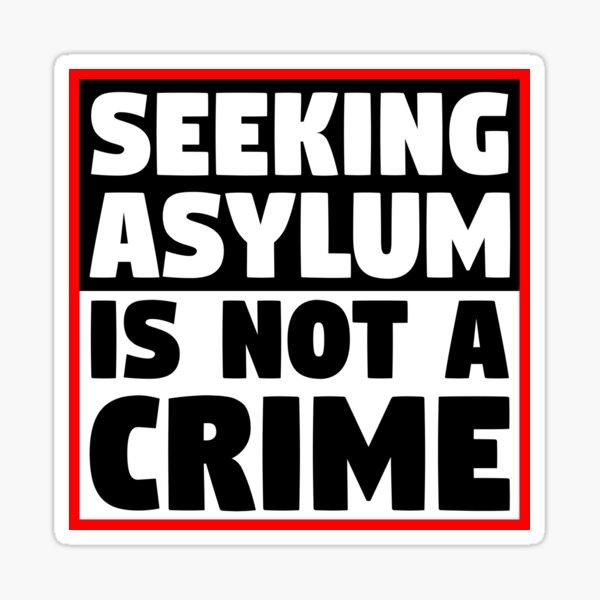 Seeking Asylum Is Not A Crime Sticker