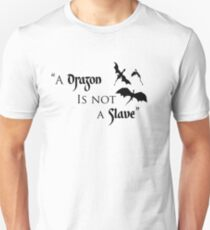 Game of Thrones - A Dragon is Not a Slave T-Shirt