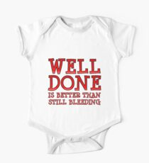 Well-Done is Better than Still-Bleeding Kids Clothes
