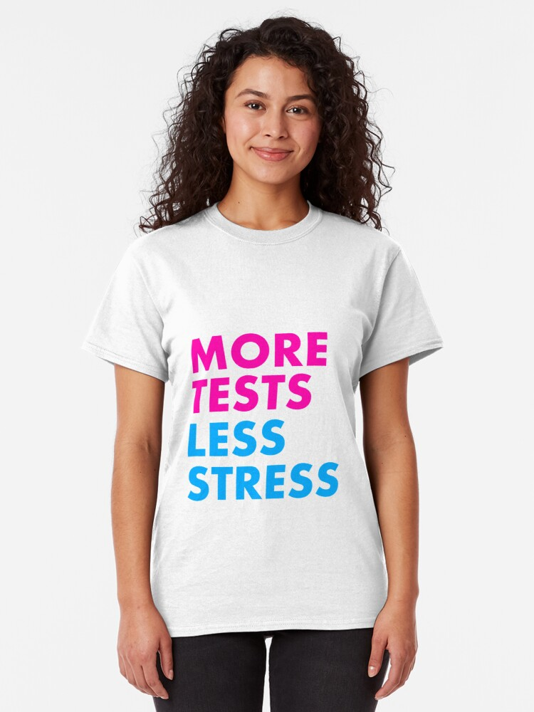 Alternate view of More tests less stress - sporty edition Classic T-Shirt