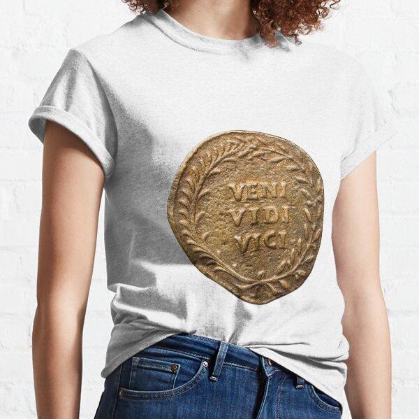 Veni, Vidi, Vici:  I came, I saw, I conquered Classic T-Shirt