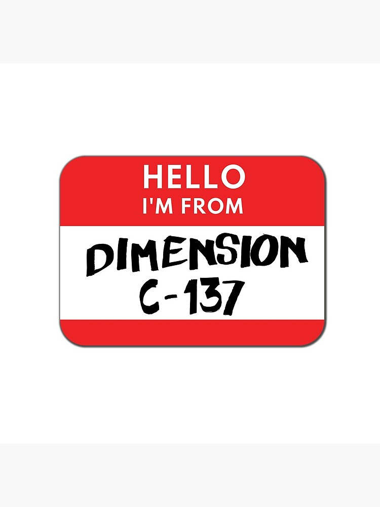 Hello I'm from Dimension C-137 by anitadesign