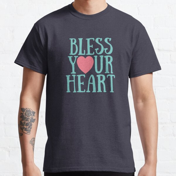 Bless Your Heart Classic T-Shirt