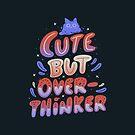 Cute But Overthinker by tobiasfonseca