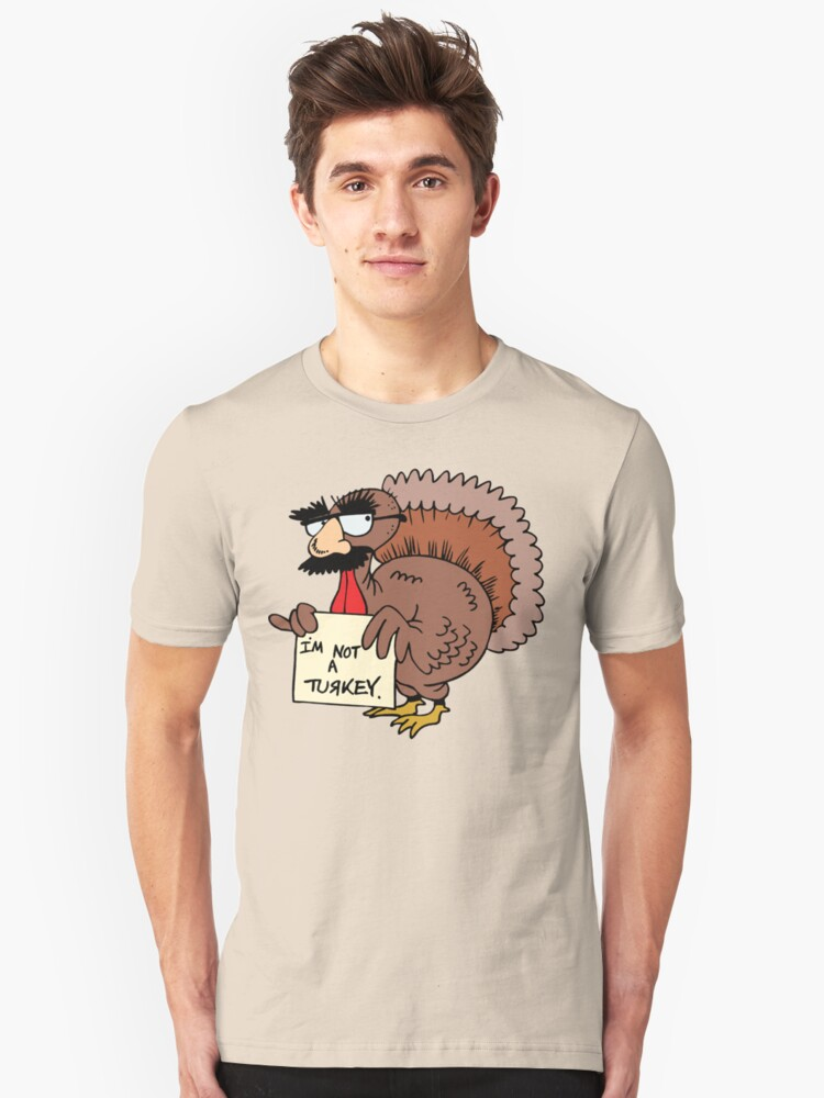 "Thanksgiving ""I'm Not A Turkey"" by HolidayT-Shirts"