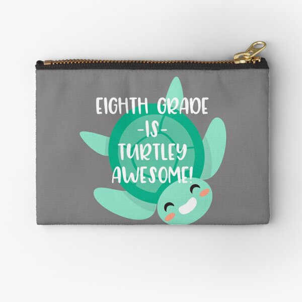 Eighth Grade is Turtley Awesome Back to School Zipper Pouch