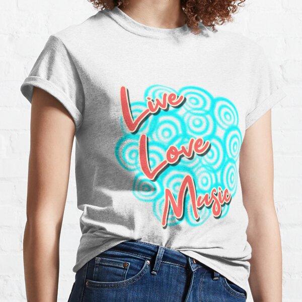 LIVE LOVE MUSIC vibes Classic T-Shirt