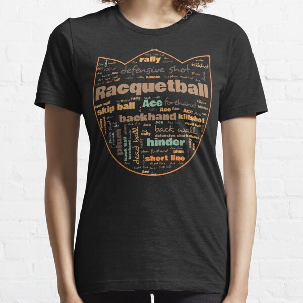 Racquetball Terminology Commonly Used Racquetball Terms Essential T-Shirt