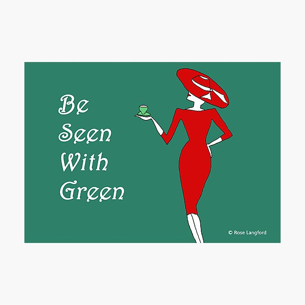 BE SEEN WITH GREEN Photographic Print
