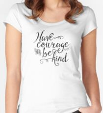 Have Courage and Be Kind (BW) Women's Fitted Scoop T-Shirt