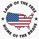 Land of The Free Home of The Brave by HolidayT-Shirts
