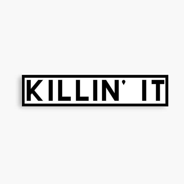 Killin' It - Black Canvas Print