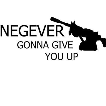 NEGEVer gonna give you up by GingerNips26