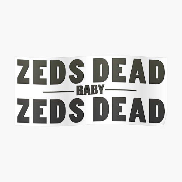 Zeds Dead Baby Poster