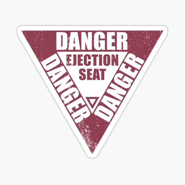 DANGER Ejection Seat (distressed) Sticker