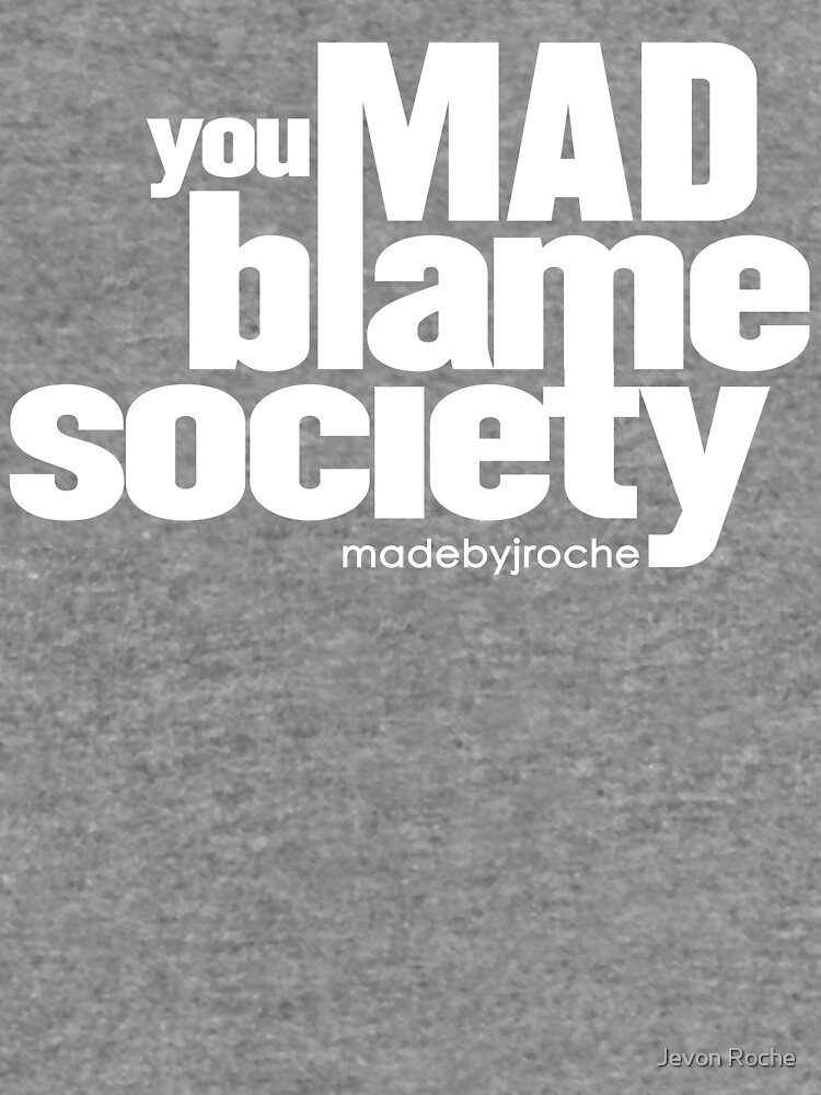 YOU MAD... x MADE BY JROCHÉ  by jroche