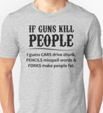If Guns Kill People - 2nd Amendment Gifts Slim Fit T-Shirt