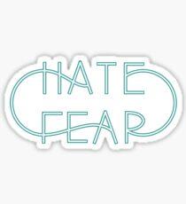 Hate Fear Sticker