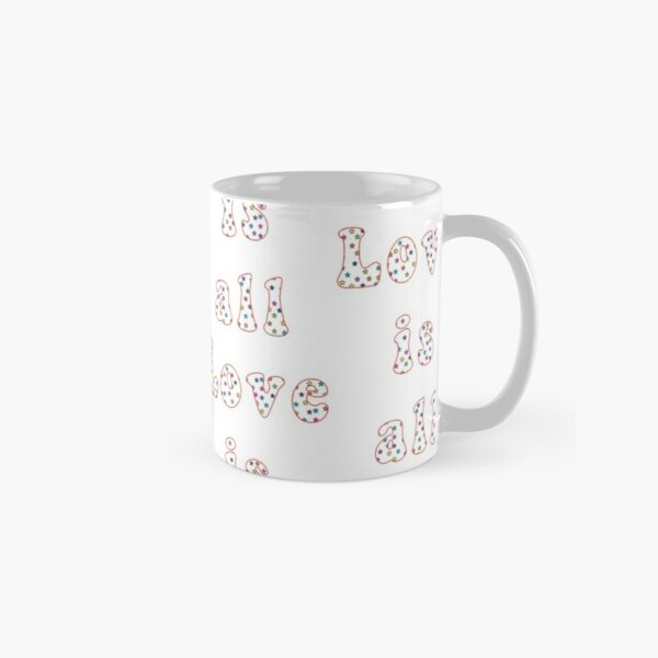 Love is all Mug classique