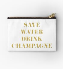 Save Water Drink Champagne - Faux Gold Foil Studio Pouch