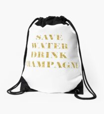 Save Water Drink Champagne - Faux Gold Foil Drawstring Bag
