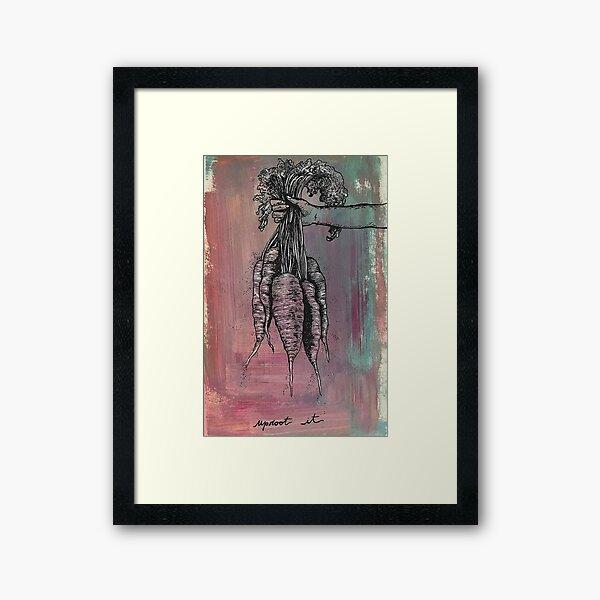 uproot it Framed Art Print