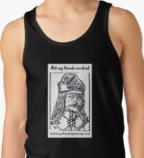 All My Friends Are Dead Tank Top