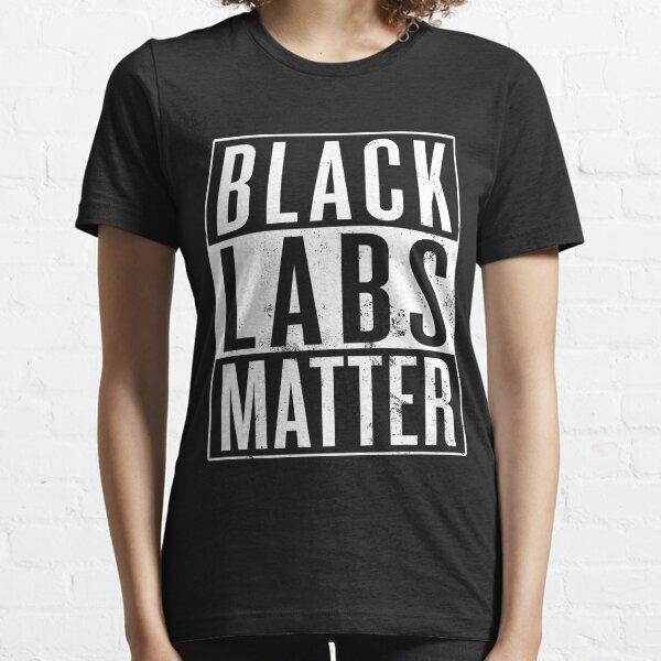 Black Labs Matter Essential T-Shirt