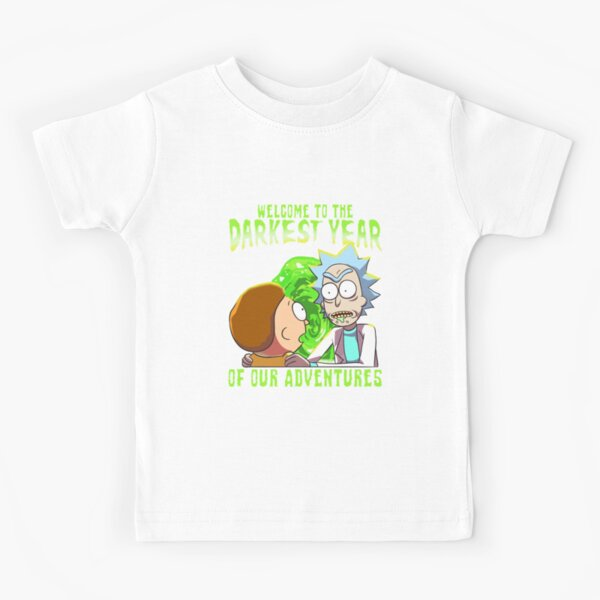 Rick and Morty - Welcome to the Darkest Year of Our Adventures Kids T-Shirt