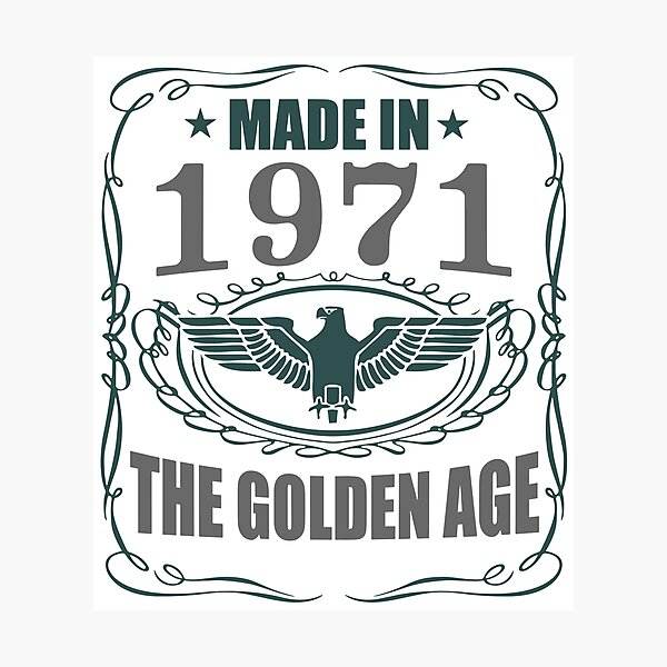 Made In 1971 - The Golden Age Photographic Print