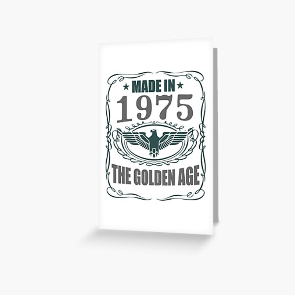 Made In 1975 - The Golden Age Greeting Card