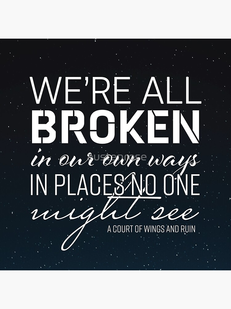 We're All Broken In Our Own Ways by austenrose