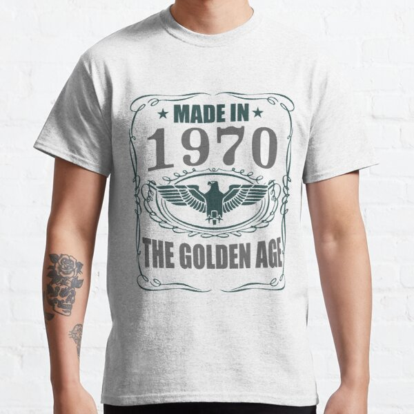 Made In 1970 - The Golden Age Classic T-Shirt