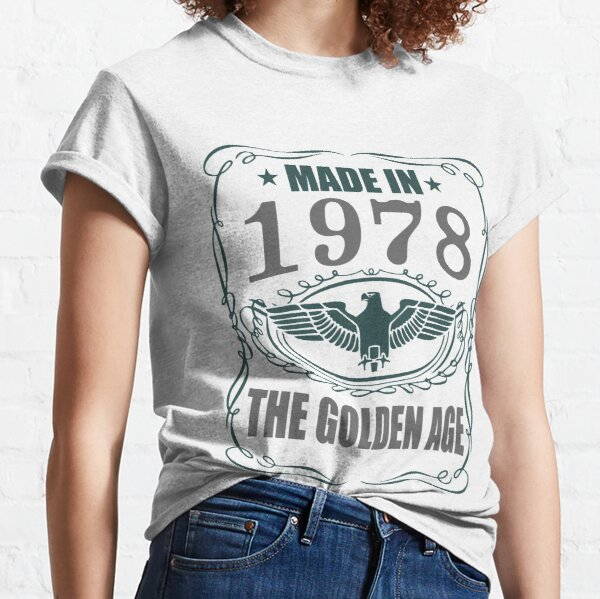 Made In 1978 - The Golden Age Classic T-Shirt
