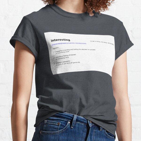 interessant definieren Classic T-Shirt