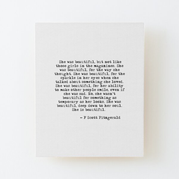 She was beautiful - F Scott Fitzgerald Wood Mounted Print