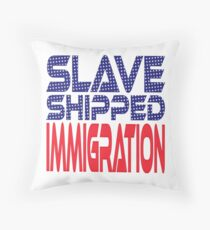 #OurPatriotism: Slave Shipped Immigration by Devin Throw Pillow